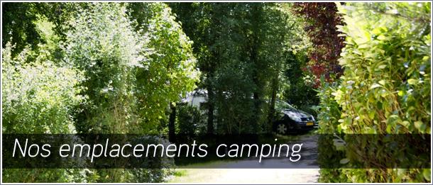 Nos hébergements emplacements camping. Spacieux, en pleine nature et délimités par la végétation